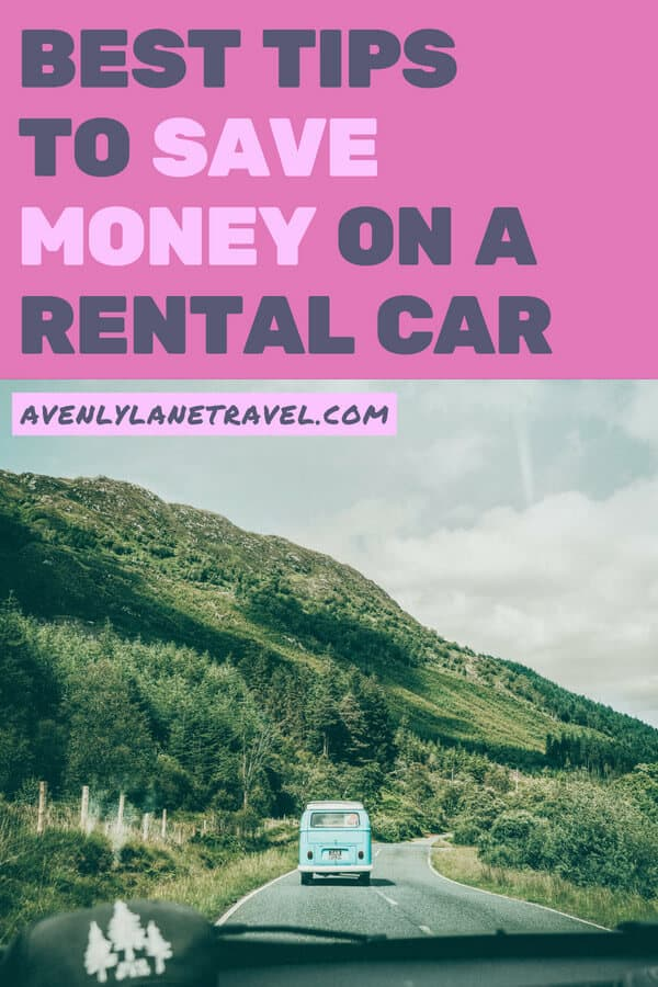 How to save money on a rental car! These tips will help you save money on your next vacation and make sure you have the best budget travel tips. #rentalcar #budgettravel #avenlylanetravel #traveltips