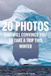 20 Photos That Will Convince You To Take A Trip This Winter! - Avenly Lane Travel