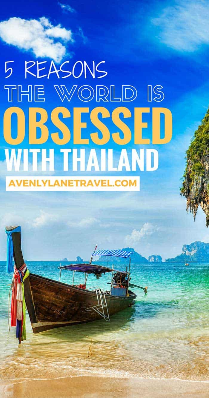 Thailand is one of the world's best countries to visit. Bangkok alone was the most visited city on earth in 2013, and has stayed a top attraction ever since. But Why? What makes Thailand so great? Why are millions of tourists from all around the world visiting this relatively small country? On Avenly Lane Travel you will read 5 of the top reasons why everyone is obsessed with Thailand!