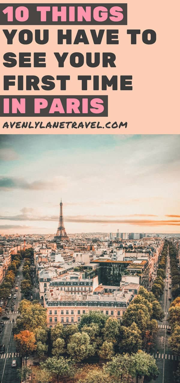 It can be hard to know what you should see in Paris and what you should skip. Here is a list of the top things to see your first time in Paris. These Paris travel tips will you help as you as you explore the history, culture, food and top places to visit in Paris, France. Avenlylanetravel.com | #paris #france #europe #travel #photography #avenlylanetravel #travelinspiration #travelblog #beautifulplaces