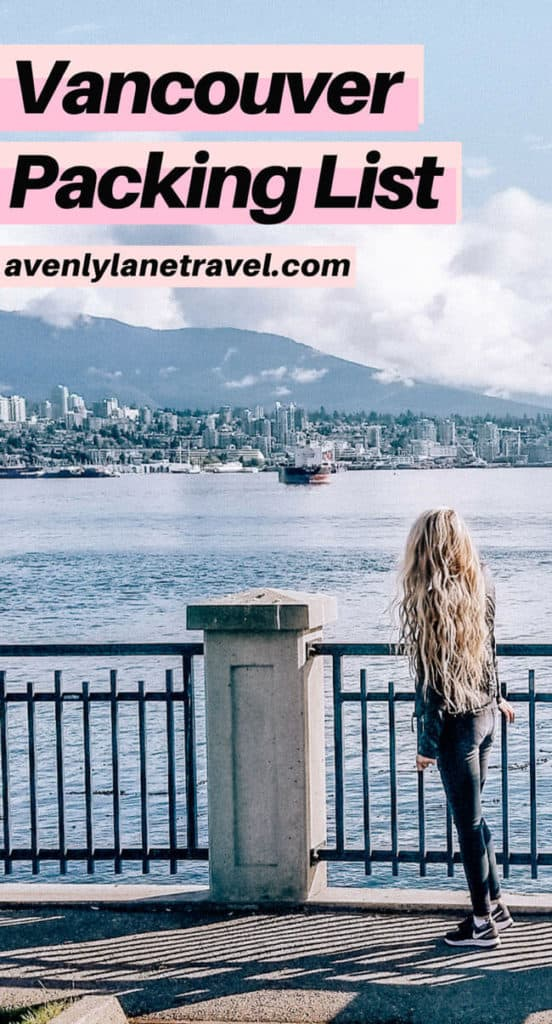 Vancouver packing list for 2 days in Vancouver, Canada. Travel tips on everything to wear and pack for a weekend trip to Vancouver. #avenlylane #avenlylanetravel