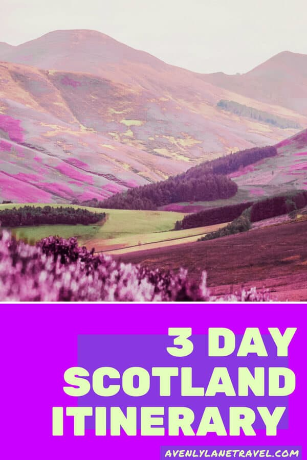 3 Day Scotland Itinerary. The best things to see with 3 days in Scotland. #avenlylanetravel #scotland
