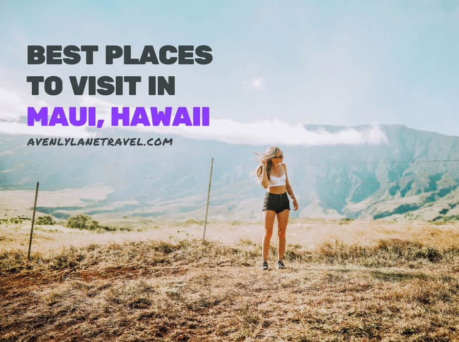 Best places to visit in Maui