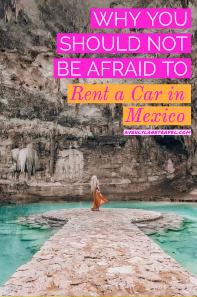 Why you should not be afraid to rent a car in Mexico!