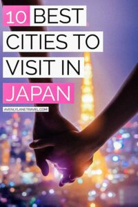 The 7 Best Cities & Towns in Japan!